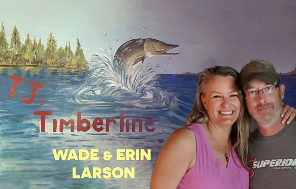 Wade and Erin Larson - Owners of TJ's Timberline